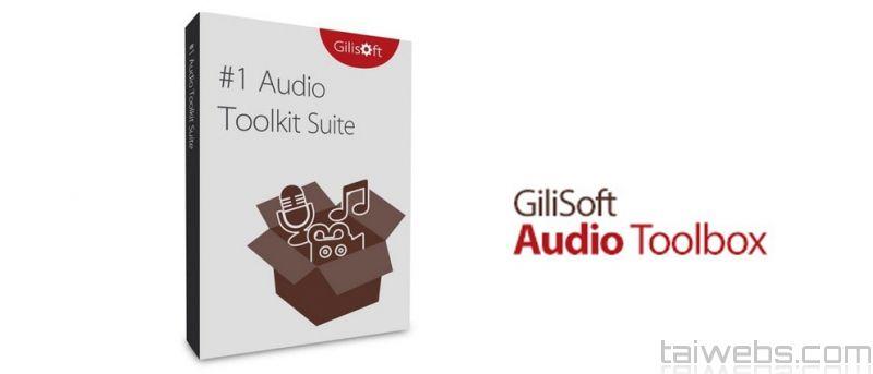 GiliSoft Audio Toolbox Suite Crack 8.5.0 + Serial Key Full Download 2021